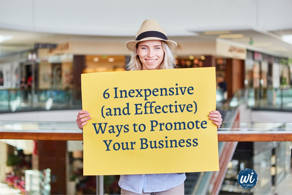 6 Inexpensive (and Effective) Ways to Promote Your Business