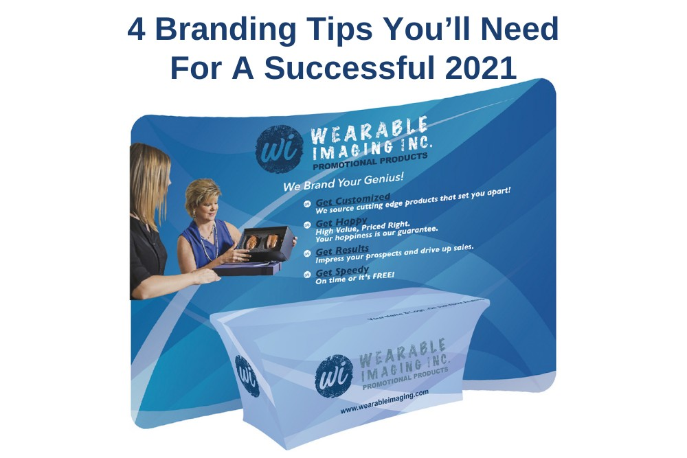 4 Branding Tips You'll Need For A Successful 2021